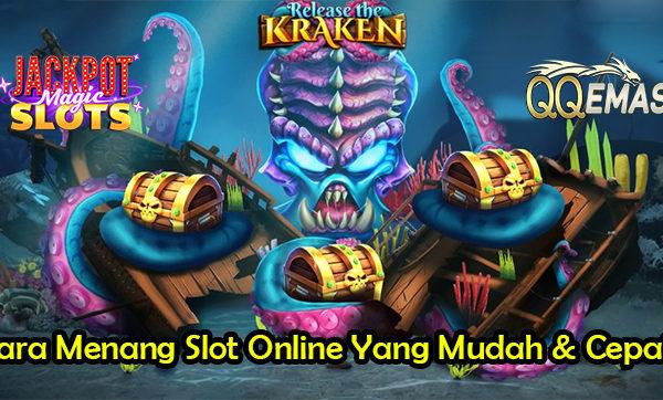 Cara Menang Slot Online Yang Mudah & Cepat