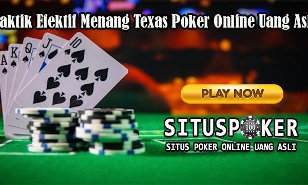 Taktik Efektif Menang Texas Poker Online